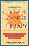Alternatives in Cancer Therapy: The Complete Guide to Non-Traditional Treatments (Book Cover)